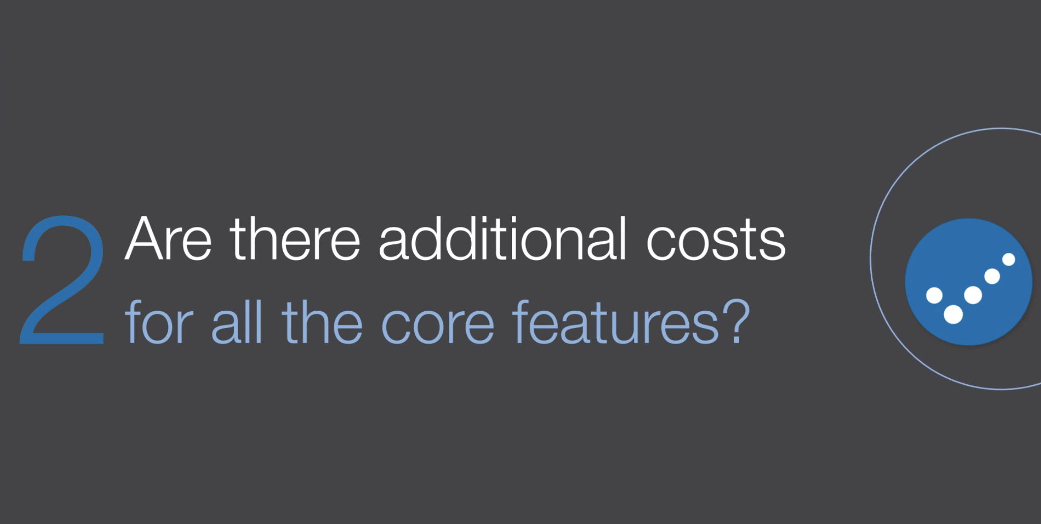 the-top-5-are-there-additional-costs-for-core-features